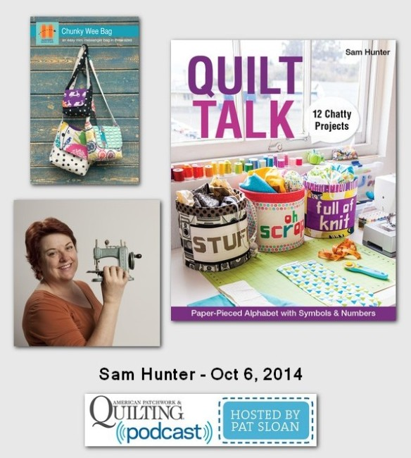 American Patchwork and Quilting Pocast Sam Hunter Oct 2014